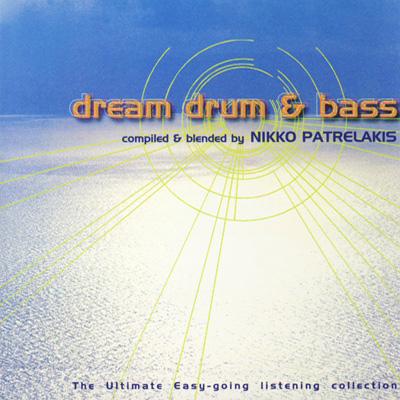 Nikko Patrelakis - Dream, Drum & Base